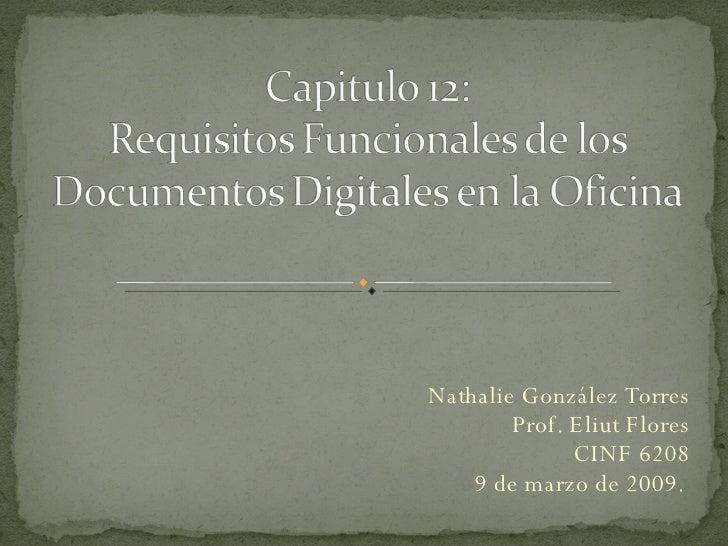 Nathalie González Torres Prof. Eliut Flores CINF 6208 9 de marzo de 2009.