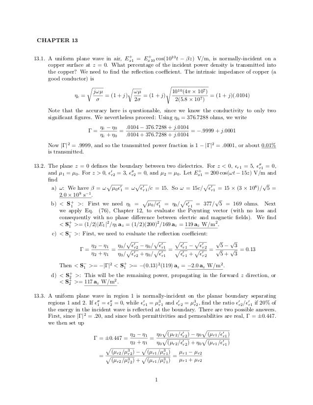 CHAPTER 13 13.1. A uniform plane wave in air, E+ x1 = E+ x10 cos(1010 t − βz) V/m, is normally-incident on a copper surfac...