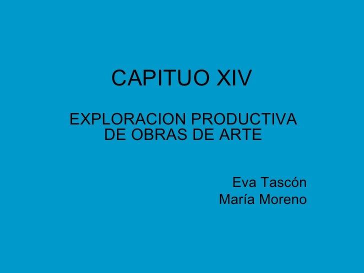 CAPITUO XIV EXPLORACION PRODUCTIVA DE OBRAS DE ARTE Eva Tascón María Moreno