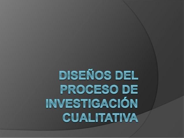 Cada estudio cualitativo es por si mismo un diseño de investigación, es decir no hay dos investigaciones cualitativas igua...