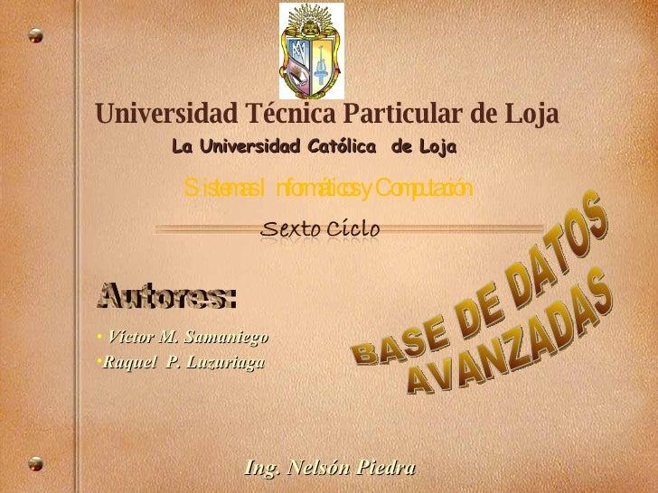 Universidad Técnica Particular de Loja La Universidad Católica  de Loja Sistemas Informáticos y Computación <ul><li>Víctor...