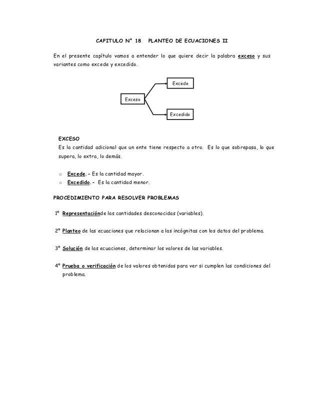 CAPITULO N° 18        PLANTEO DE ECUACIONES IIEn el presente capítulo vamos a entender lo que quiere decir la palabra exce...