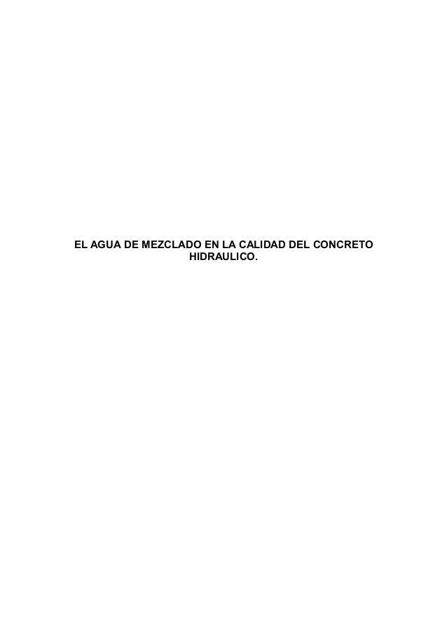 EL AGUA DE MEZCLADO EN LA CALIDAD DEL CONCRETO HIDRAULICO.