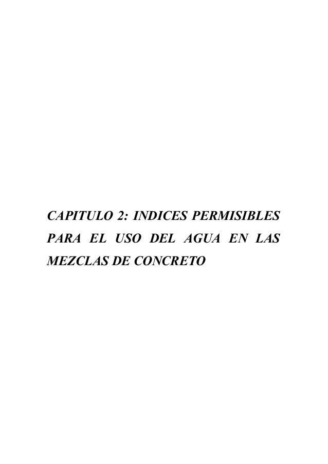 CAPITULO 2: INDICES PERMISIBLES PARA EL USO DEL AGUA EN LAS MEZCLAS DE CONCRETO