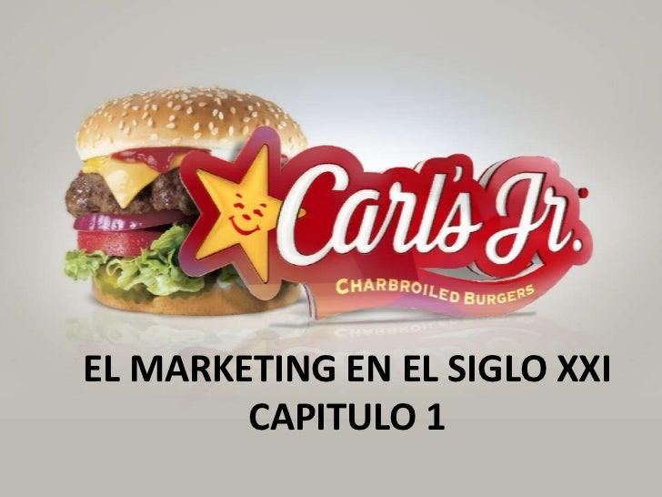 EL MARKETING EN EL SIGLO XXI        CAPITULO 1