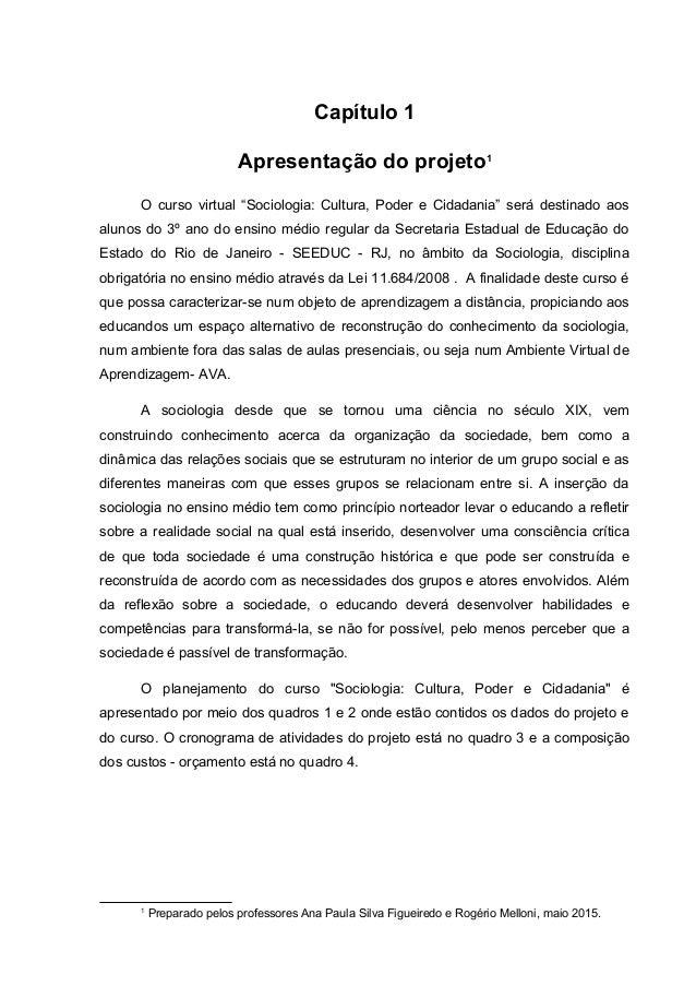 """Capítulo 1 Apresentação do projeto1 O curso virtual """"Sociologia: Cultura, Poder e Cidadania"""" será destinado aos alunos do ..."""