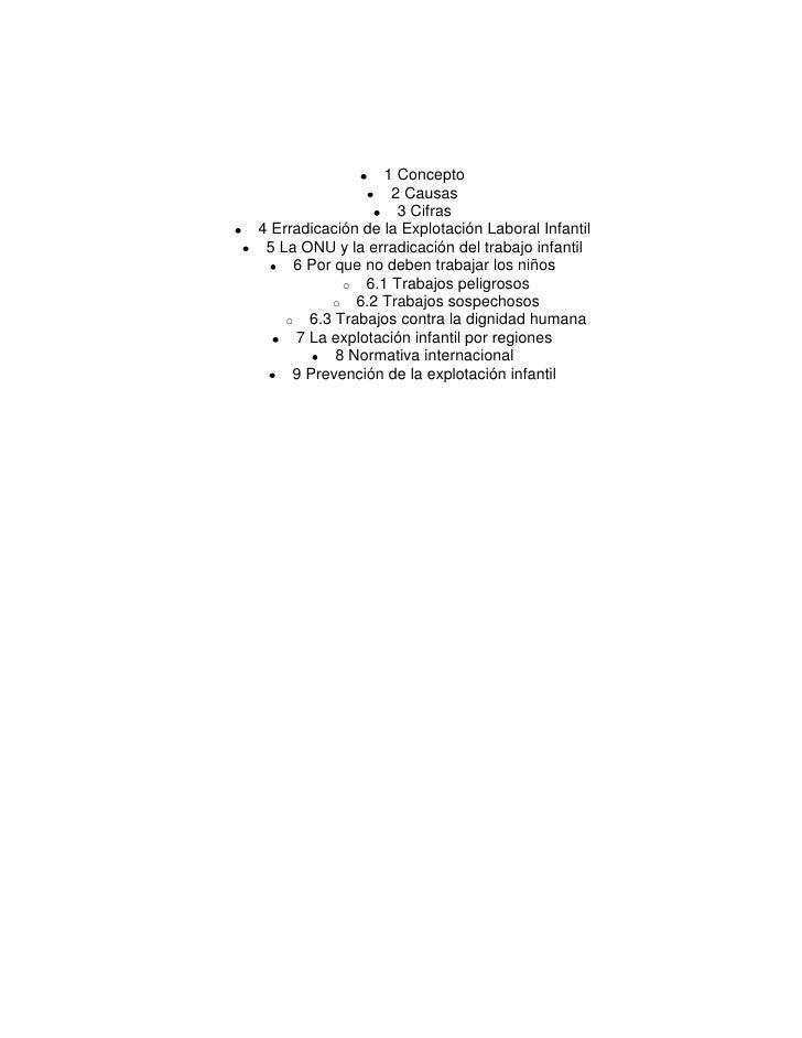 1 Concepto<br />2 Causas<br />3 Cifras<br />4 Erradicación de la Explotación Laboral Infantil<br />5 La ONU y la erradicac...