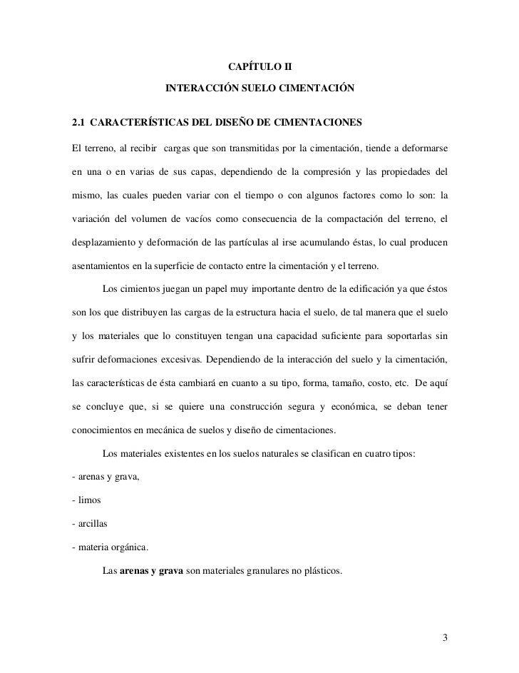 CAPÍTULO II                          INTERACCIÓN SUELO CIMENTACIÓN2.1 CARACTERÍSTICAS DEL DISEÑO DE CIMENTACIONESEl terren...