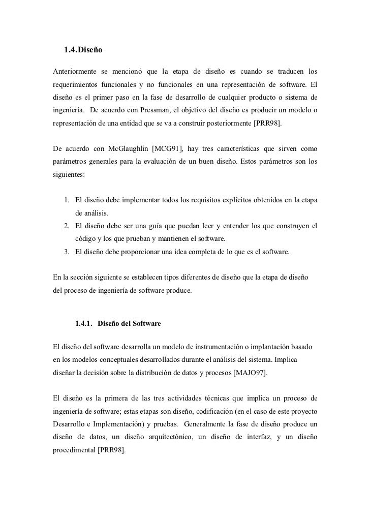 1.4. DiseñoAnteriormente se mencionó que la etapa de diseño es cuando se traducen losrequerimientos funcionales y no funci...