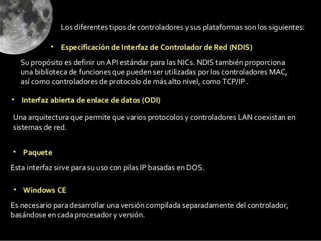 Los diferentes tipos de controladores y sus plataformas son los siguientes:            • Especificación de Interfaz de Con...