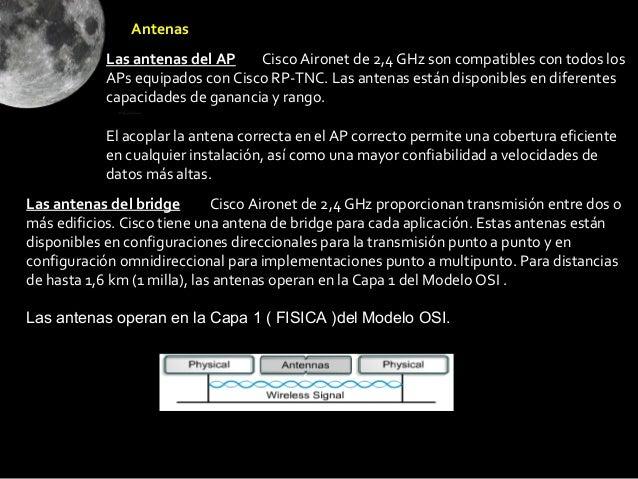 Antenas            Las antenas del AP    Cisco Aironet de 2,4 GHz son compatibles con todos los            APs equipados c...
