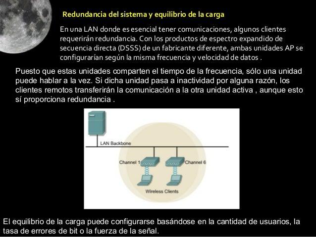 Redundancia del sistema y equilibrio de la carga                En una LAN donde es esencial tener comunicaciones, algunos...