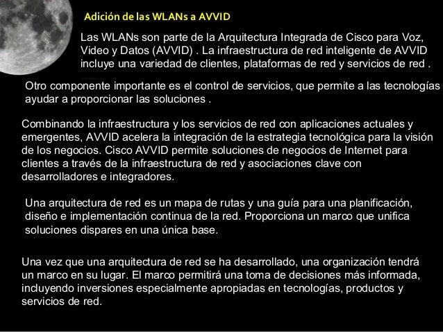 Adición de las WLANs a AVVID            Las WLANs son parte de la Arquitectura Integrada de Cisco para Voz,            Vid...