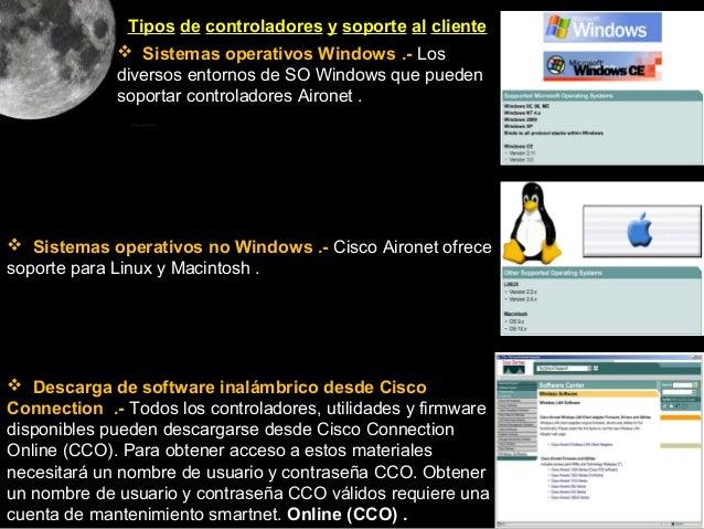 Tipos de controladores y soporte al cliente              Sistemas operativos Windows .- Los             diversos entornos...