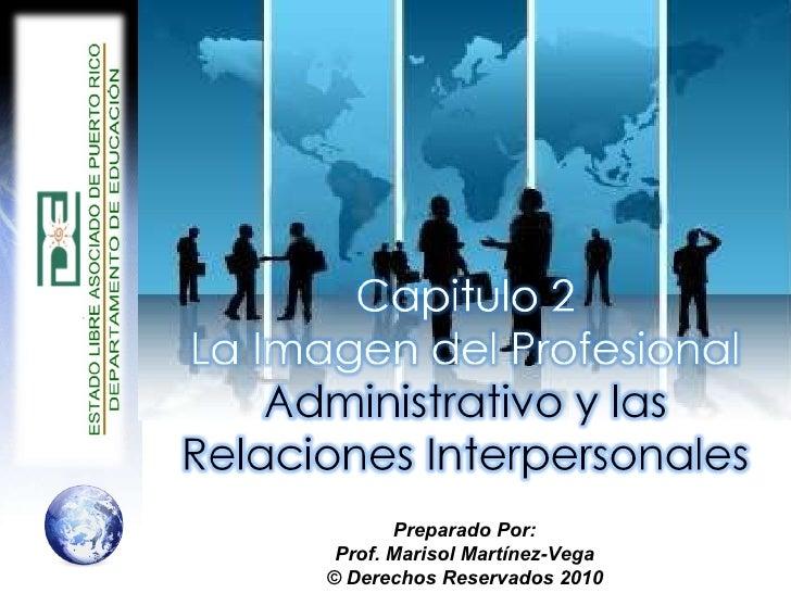 Preparado Por: Prof. Marisol Martínez-Vega © Derechos Reservados 2010