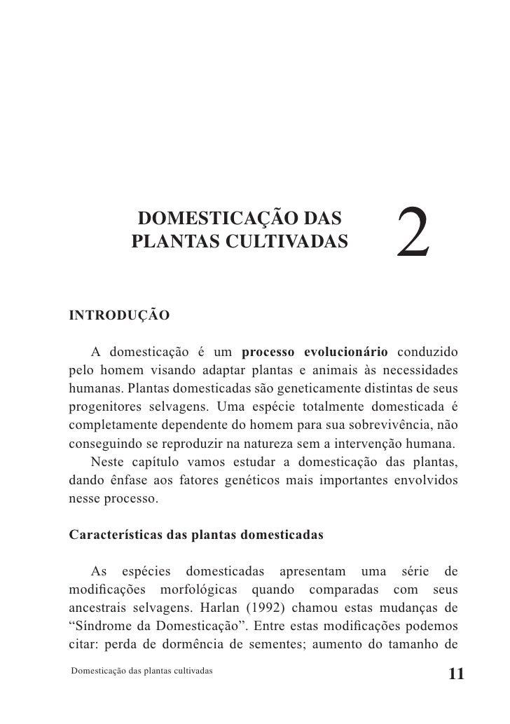 DOMESTICAÇÃO DAS               PLANTAS CULTIVADAS                      2 INTRODUÇÃO      A domesticação é um processo evol...