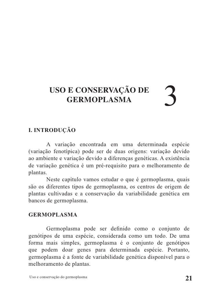 USO E CONSERVAÇÃO DE               GERMOPLASMA                              3 I. INTRODUÇÃO         A variação encontrada ...