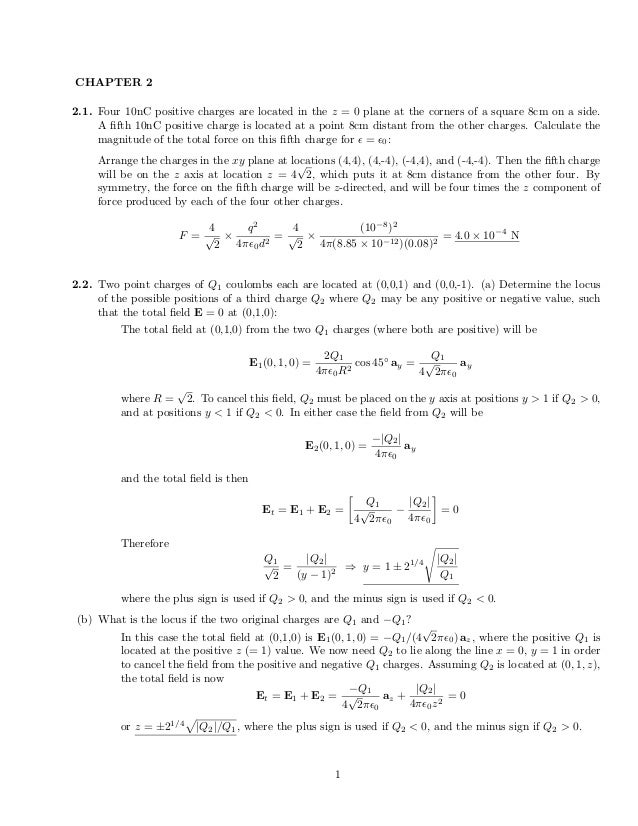 CHAPTER 2 2.1. Four 10nC positive charges are located in the z = 0 plane at the corners of a square 8cm on a side. A fifth ...
