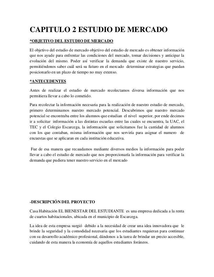 CAPITULO 2 ESTUDIO DE MERCADO<br />*OBJETIVO DEL ESTUDIO DE MERCADO<br />El objetivo del estudio de mercado objetivo del e...