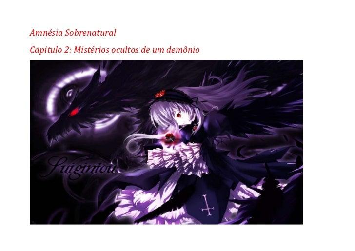 Amnésia SobrenaturalCapitulo 2: Mistérios ocultos de um demônio