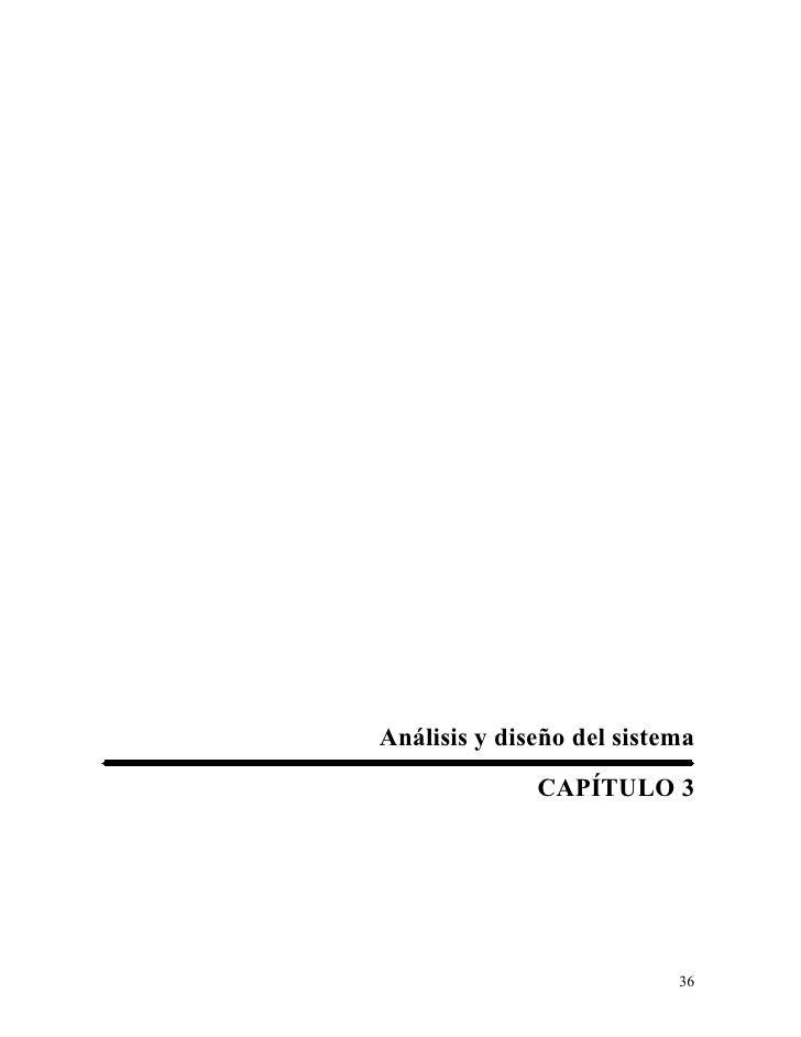 Análisis y diseño del sistema               CAPÍTULO 3                                36