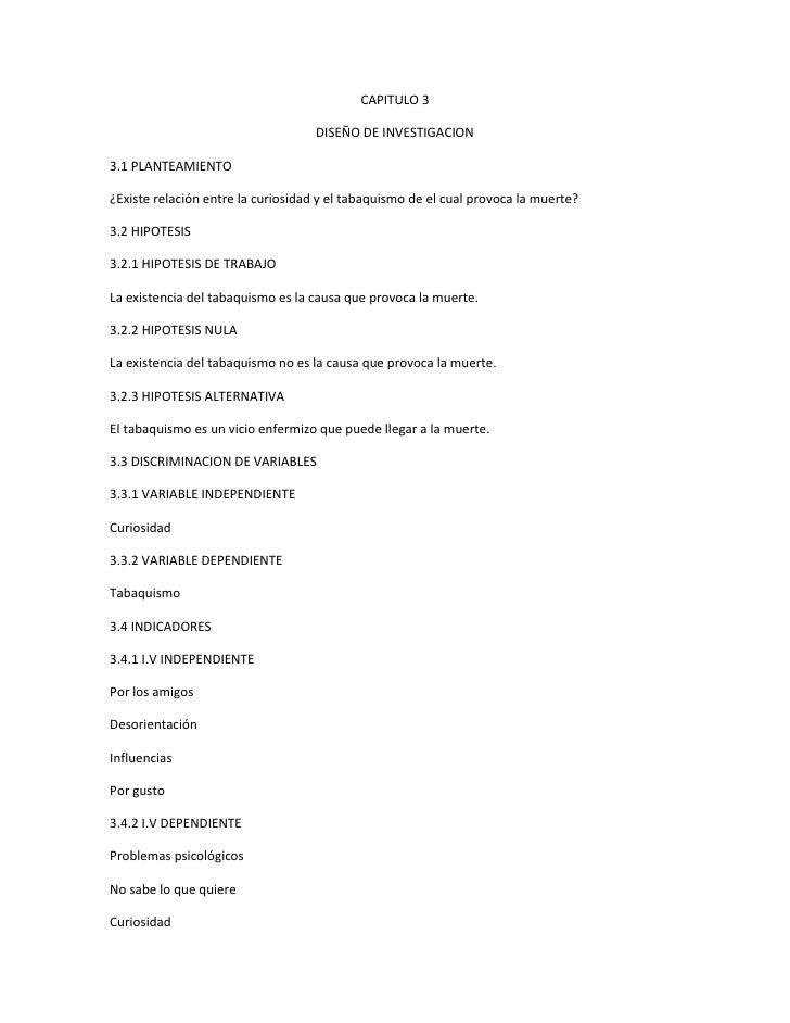 CAPITULO 3<br />DISEÑO DE INVESTIGACION<br />3.1 PLANTEAMIENTO<br />¿Existe relación entre la curiosidad y el tabaquismo d...