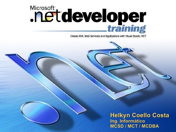 Helkyn Coello Costa Ing. Informático MCSD / MCT / MCDBA