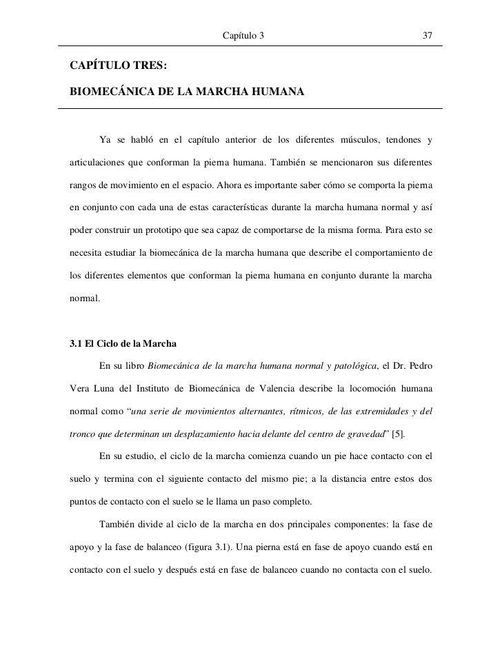 Capítulo 3                                      37CAPÍTULO TRES:BIOMECÁNICA DE LA MARCHA HUMANA       Ya se habló en el ca...