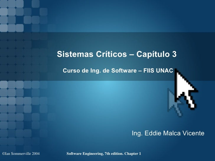 Sistemas Críticos – Capítulo 3                         Curso de Ing. de Software – FIIS UNAC                              ...