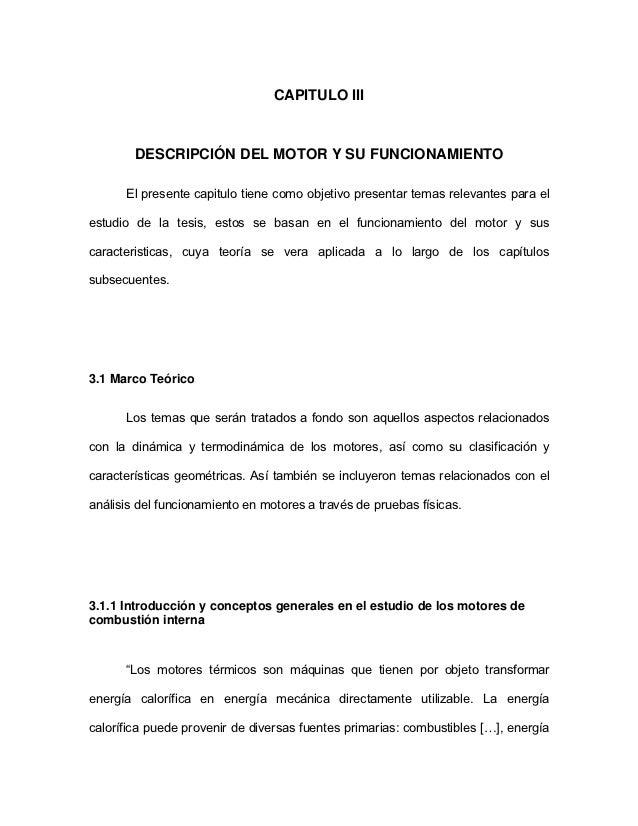 CAPITULO III        DESCRIPCIÓN DEL MOTOR Y SU FUNCIONAMIENTO      El presente capitulo tiene como objetivo presentar tema...