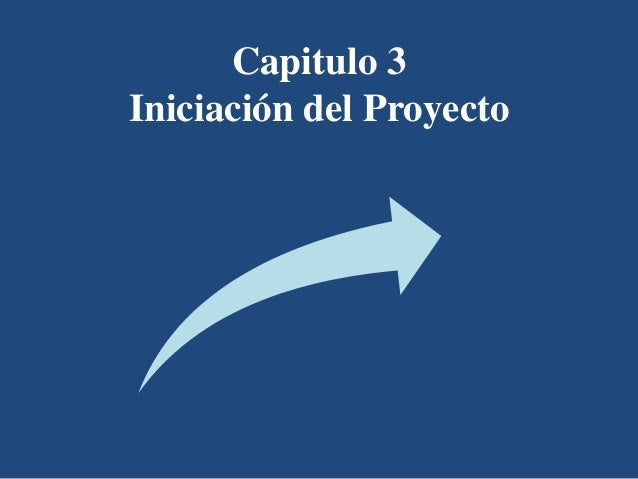 Capitulo 3Iniciación del Proyecto