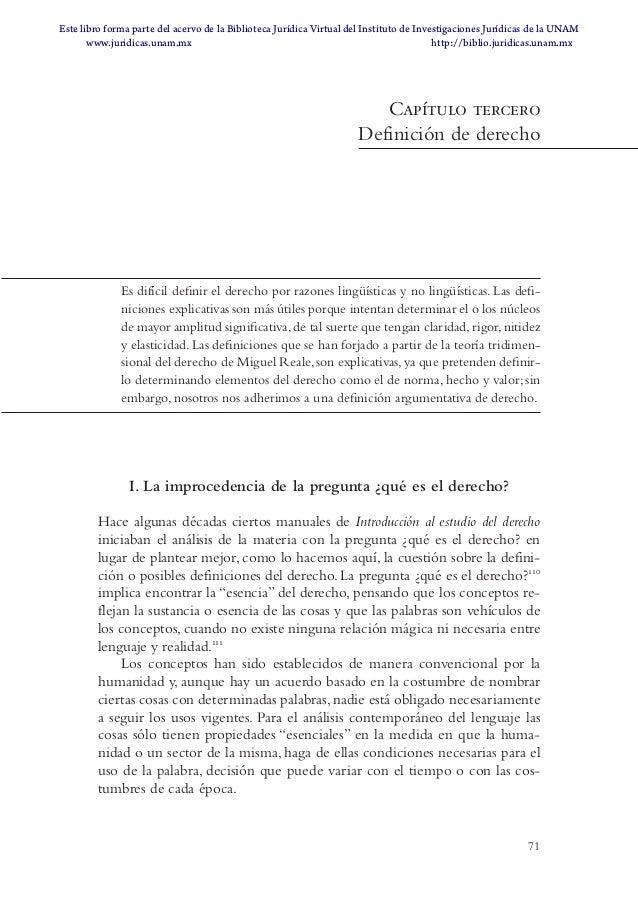 71 Capítulo tercero Definición de derecho Es difícil definir el derecho por razones lingüísticas y no lingüísticas. Las de...