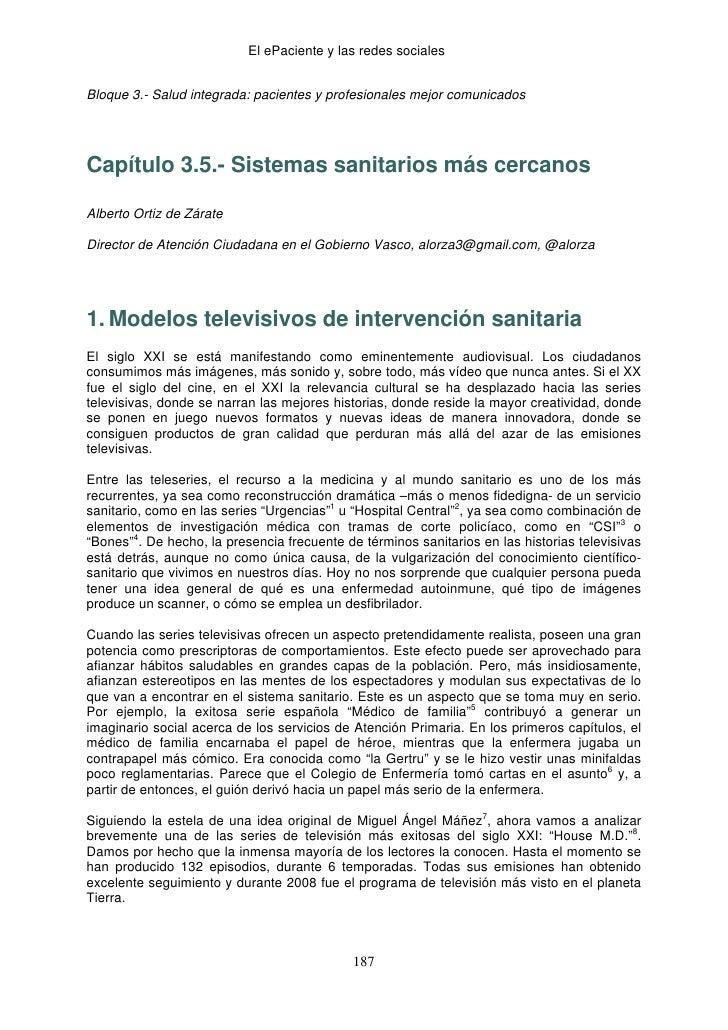 El ePaciente y las redes socialesBloque 3.- Salud integrada: pacientes y profesionales mejor comunicadosCapítulo 3.5.- Sis...