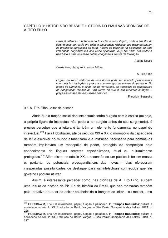 79 CAPÍTULO 3: HISTÓRIA DO BRASIL E HISTÓRIA DO PIAUÍ NAS CRÔNICAS DE A. TITO FILHO Eram já célebres o botequim do Euclide...