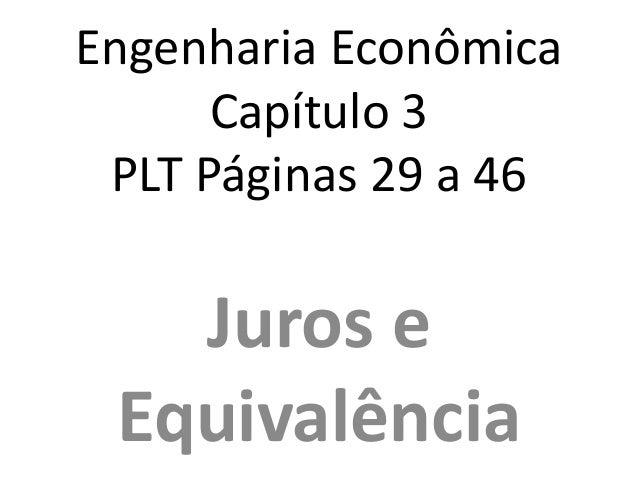 Engenharia Econômica Capítulo 3 PLT Páginas 29 a 46 Juros e Equivalência