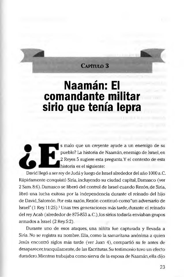 Capítulo 3 Naamán: El comandante militar sirio que tenía lepra s malo que un creyente ayude a un enemigo de su IT pueblo? ...