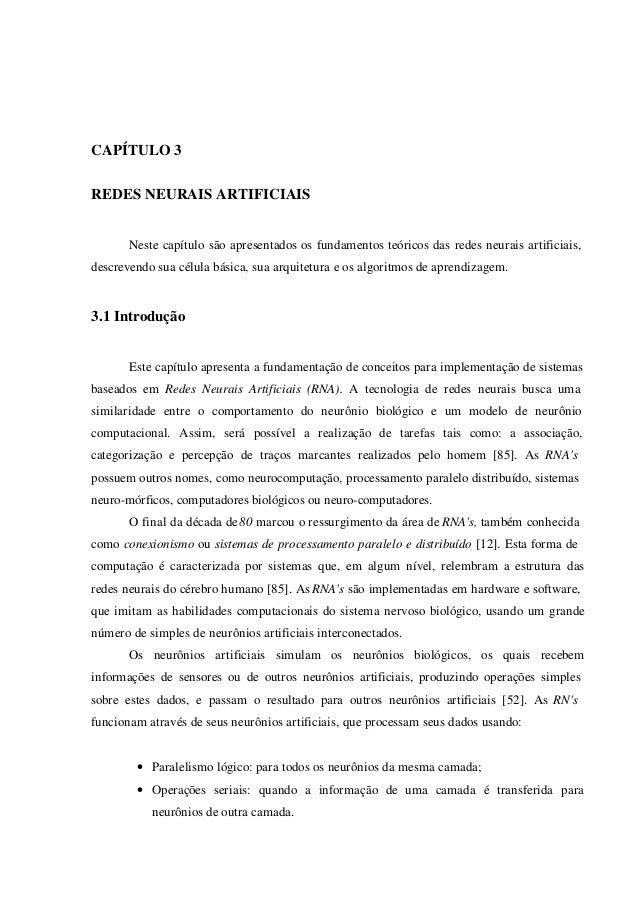 CAPÍTULO 3REDES NEURAIS ARTIFICIAISNeste capítulo são apresentados os fundamentos teóricos das redes neurais artificiais,d...