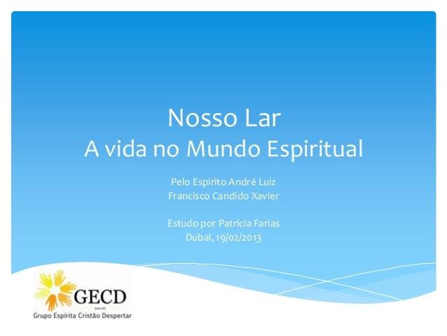 Nosso LarA vida no Mundo Espiritual        Pelo Espirito André Luiz       Francisco Candido Xavier       Estudo por Patríc...
