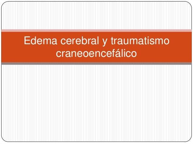 Edema cerebral y traumatismo     craneoencefálico