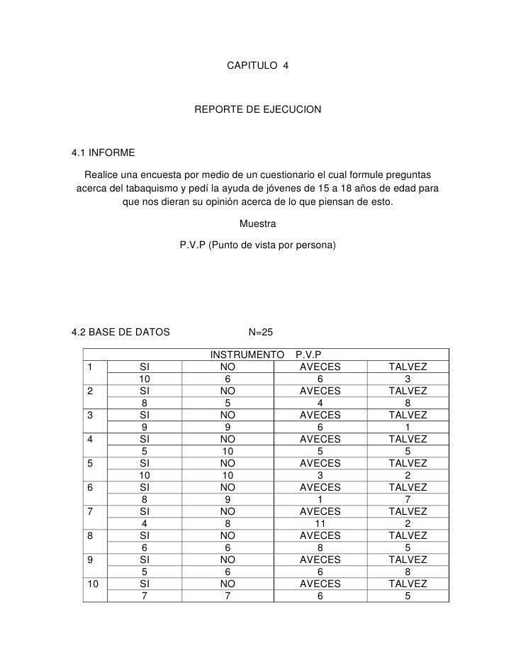 CAPITULO  4<br />REPORTE DE EJECUCION<br />4.1 INFORME<br />Realice una encuesta por medio de un cuestionario el cual form...
