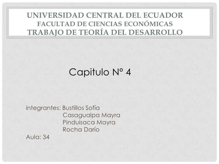 UNIVERSIDAD CENTRAL DEL ECUADOR   FACULTAD DE CIENCIAS ECONÓMICASTRABAJO DE TEORÍA DEL DESARROLLO             Capitulo Nº ...