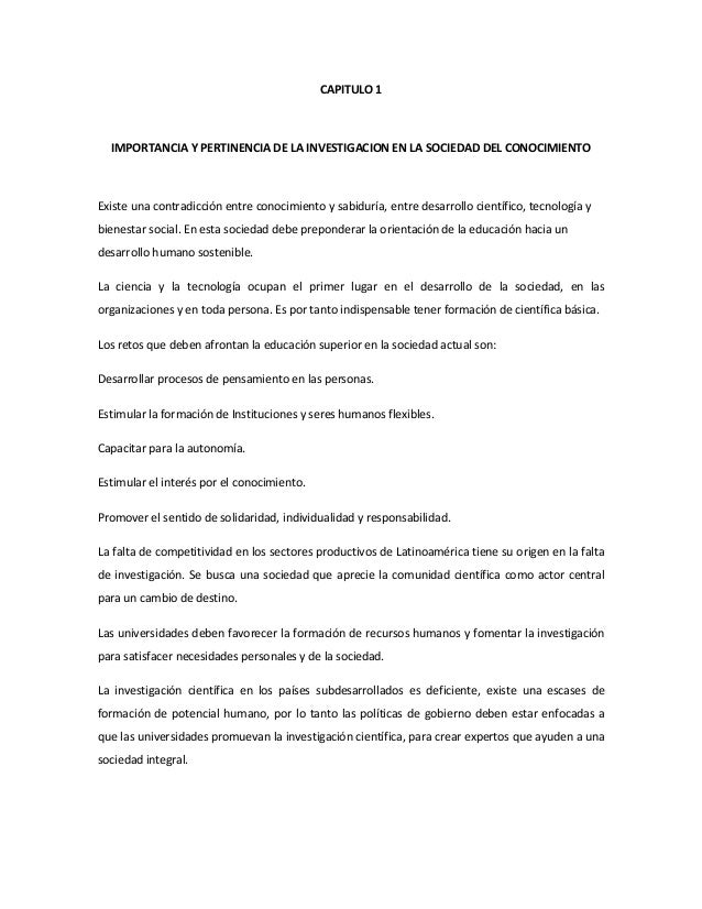 CAPITULO 1  IMPORTANCIA Y PERTINENCIA DE LA INVESTIGACION EN LA SOCIEDAD DEL CONOCIMIENTOExiste una contradicción entre co...