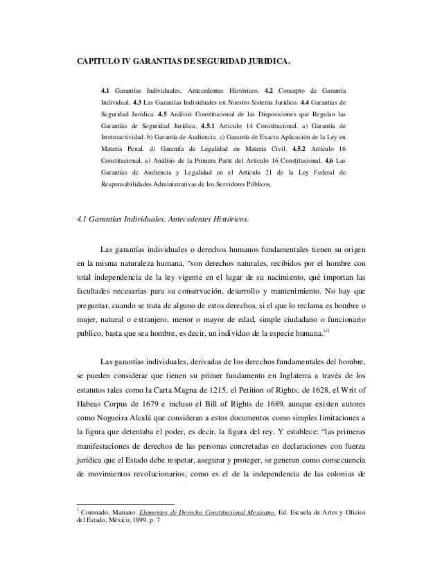 CAPITULO IV GARANTIAS DE SEGURIDAD JURIDICA.4.1 Garantías Individuales, Antecedentes Históricos. 4.2 Concepto de GarantíaI...