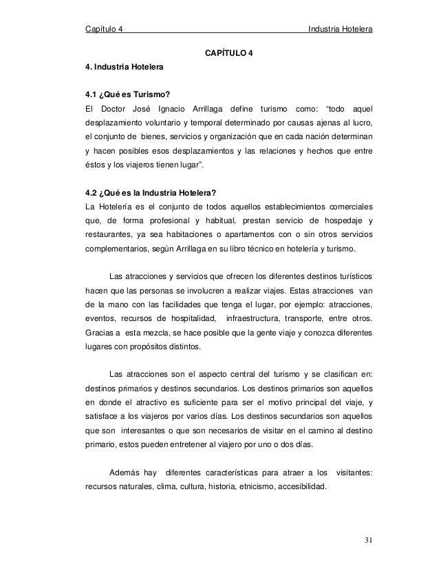 Capítulo 4 Industria Hotelera 31 CAPÍTULO 4 4. Industria Hotelera 4.1 ¿Qué es Turismo? El Doctor José Ignacio Arrillaga de...