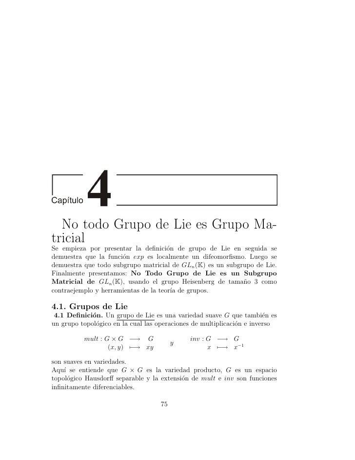 No todo Grupo de Lie es Grupo Ma-tricialSe empieza por presentar la definici´n de grupo de Lie en seguida se               ...