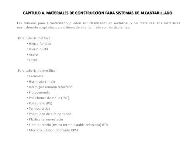 CAPITULO 4. MATERIALES DE CONSTRUCCIÓN PARA SISTEMAS DE ALCANTARILLADO Las tuberías para alcantarillado pueden ser clasifi...