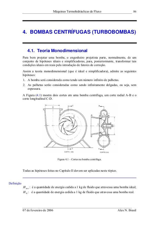 Máquinas Termohidráulicas de Fluxo                               86            4. BOMBAS CENTRÍFUGAS (TURBOBOMBAS)        ...
