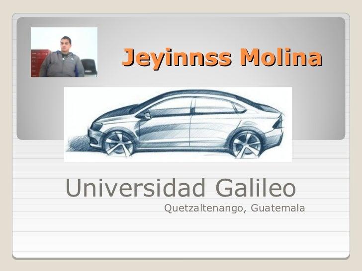 Jeyinnss MolinaUniversidad Galileo        Quetzaltenango, Guatemala