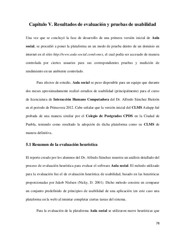 Capítulo V. Resultados de evaluación y pruebas de usabilidad Una vez que se concluyó la fase de desarrollo de una primera ...