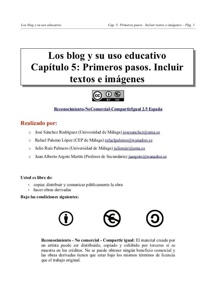 Los blog y su uso educativo                       Cap. 5: Primeros pasos . Incluir textos e imágenes – Pág. 1           Lo...